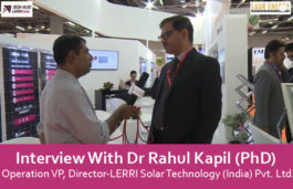 Interview With Dr Rahul Kapil (PhD) Operation VP, Director-LERRI Solar Technology (India) Pvt. Ltd.