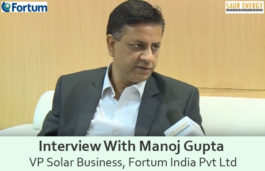 Interview With Manoj Gupta VP Solar Business, Fortum India Pvt Ltd