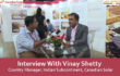 Interview With Vinay Shetty- Country Manager, Indian Subcontinent, Canadian Solar