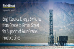 BrightSource Energy Switches from Oracle to Rimini Street for Support of Four Oracle Product Lines