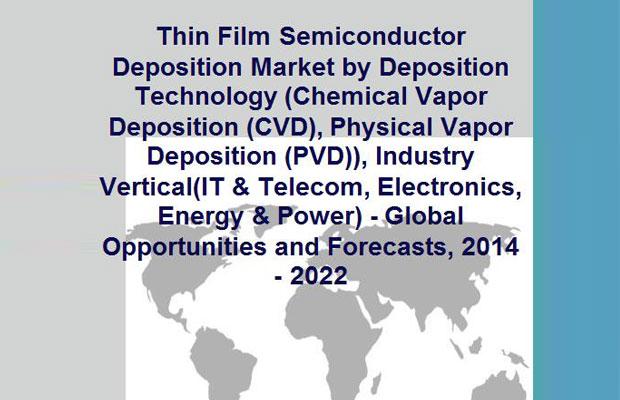 Thin film semiconductor deposition market to garner
