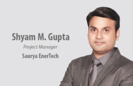VIZ-A-VIZ with Shyam M. Gupta, Project Manager – Saurya EnerTech