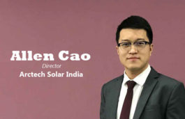 Viz-A-Viz with Allen Cao, Director, Arctech Solar India