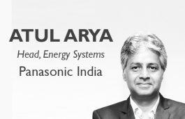 Viz-A-Viz with Atul Arya, Head, Energy Systems, Panasonic India