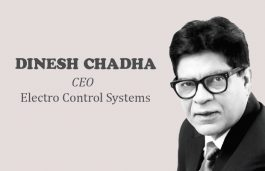 Viz-A-Viz with Dinesh Chadha, CEO – Electro Control Systems