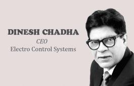 Viz-A-Viz with Dinesh Chadha, CEO – Electro Control Systems