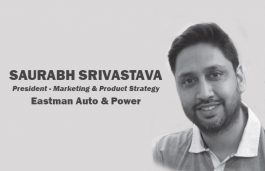 Viz-A-Viz with Saurabh Srivastava, President – Marketing & Product Strategy, Eastman Auto and Power Limited