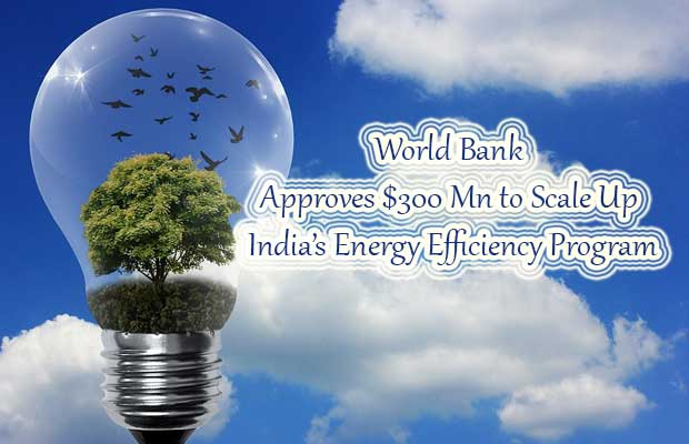 World Bank Approves $300 Mn to Scale Up India's Energy Efficiency Program