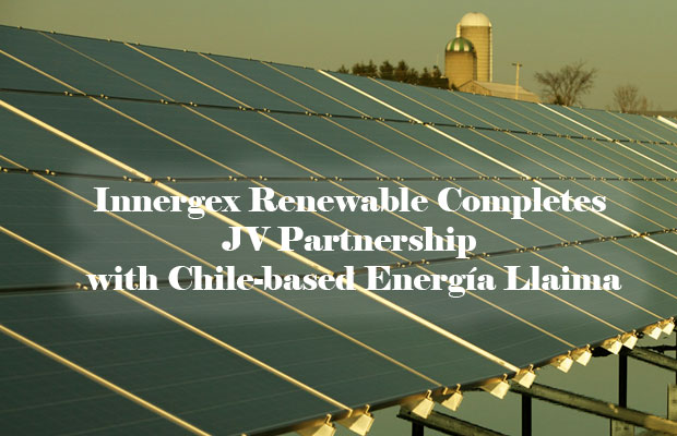 Innergex Renewable Completes JV Partnership with Chile-based Energía Llaima