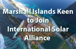 Marshall Islands Keen to Join International Solar Alliance