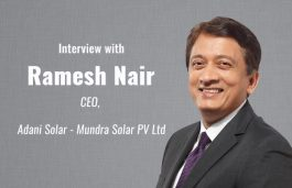 Interview with Ramesh Nair, CEO, Adani Solar – Mundra Solar PV Ltd
