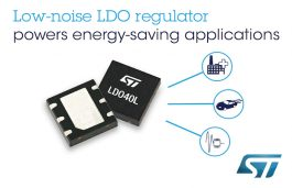 ST's New Energy-Saving Low-Noise LDO Regulator Powers Automotive Modules and Smart Automation