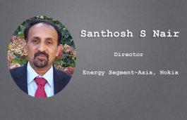 Viz-A-Viz with Santhosh S Nair, Director, Energy Segment-Asia, Nokia