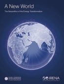 IRENA Report on A New World: The Geopolitics of the Energy Transformation