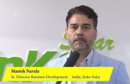 In Conversation with Manish Narula, Sr. Director Business Development – India, JinkoSolar