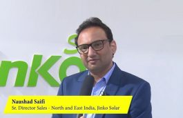 One-On-One Interaction with Naushad Saifi, Sr. Director Sales – North and East India, JinkoSolar
