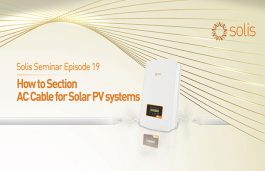 Solis Seminar Episode 19: How to Section AC Cable for Solar PV systems