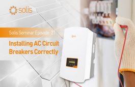 Solis Seminar Episode 21: Installing AC Circuit Breakers Correctly